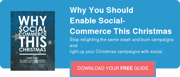 Why You Should Enable Social-Commerce This Christmas Stop relighting the same crash and burn campaigns and light up your Christmas campaigns with social.